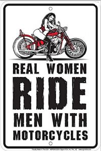 Real Women Ride Men With Motorcycles funny aluminium sign  (ga)